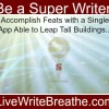 Be a Super Writer! Accomplish Feats with a Single App Able to Leap Tall Buildings...