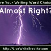 Are Your Writing Word Choices Almost Right?