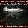 Overwhelmed by Social Media? Top 5 Things You Could Be Doing Wrong