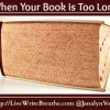 How Do You Handle a Book That Is Too Long?