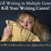 Will Writing in Multiple Genres Kill Your Writing Career?