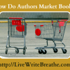 How do authors market their books?