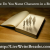 How Do You Name the Characters in Your Books?