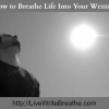Breathe Life Into Your Story