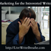Marketing For the Introverted Writer