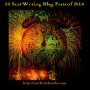 10 Best Writing Blog Posts for 2014
