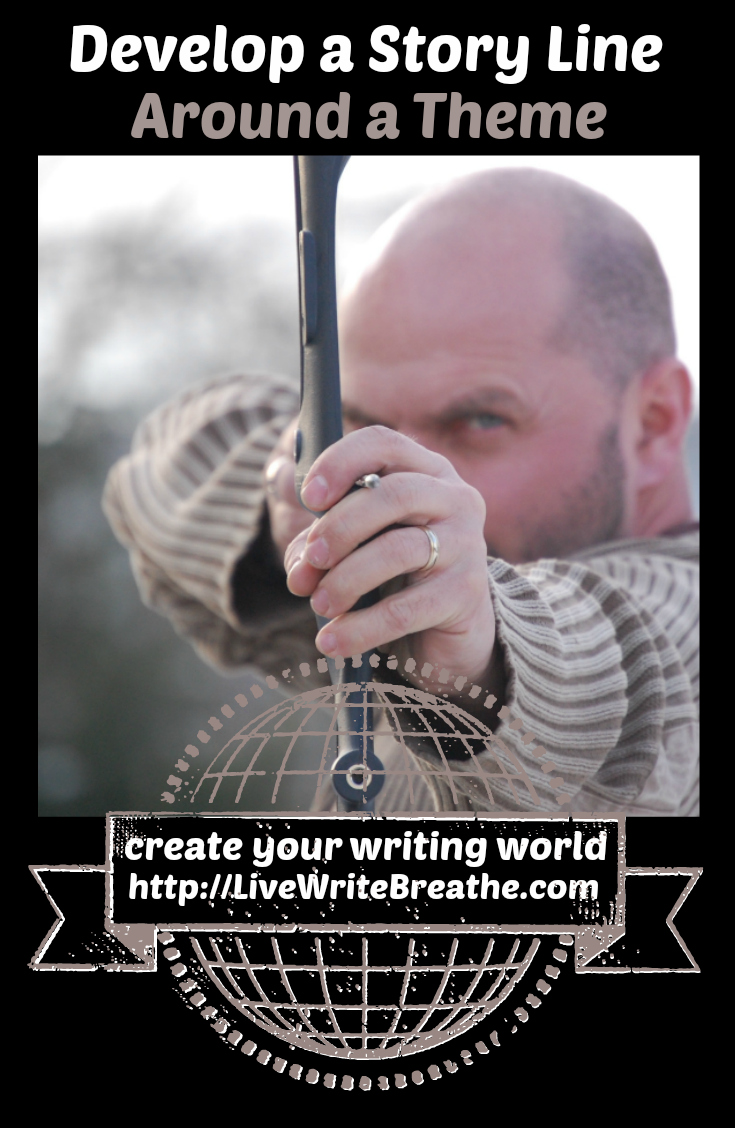 Develop a Story Line Around a Theme via @JanalynVoigt | Live Write Breathe