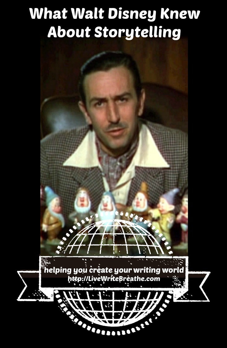 What Walt Disney Knew About Storytelling via @JanalynVoigt | Live Write Breathe