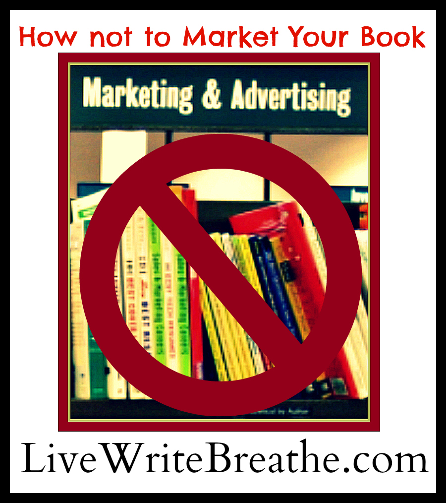 How Not to Market Your Book