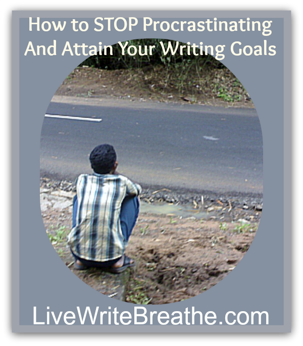 How to Stop Procrastinating and Attain Your Writing Goals
