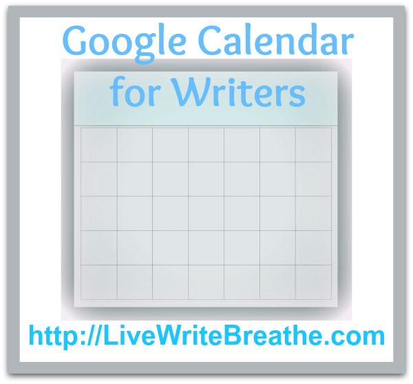 Google Calendar for Writers