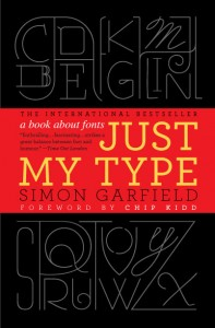 Books for Writers: Just My Type by Simon Garfield