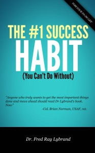 The One Success Habit You Cant Do Without by Dr. Fred Ray Lybrand