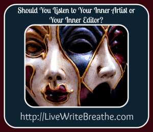 Should You Listen to Your Inner Artist or Your Inner Editor?