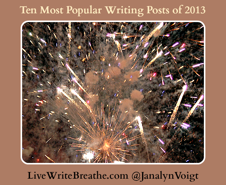 Ten Most Popular Writing Posts of 2013 from Live Write Breathe @JanalynVoigt