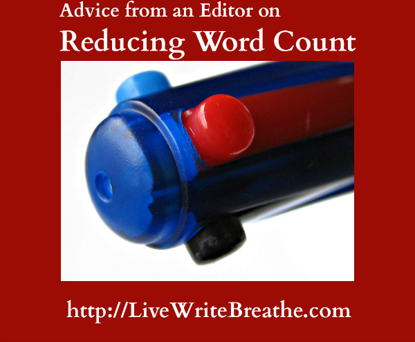 Advice for an Editor on Reducing Word Count  Live Write Breathe