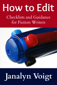 How to Edit: Checklists and Guidance for Fiction Writers by Janalyn Voigt