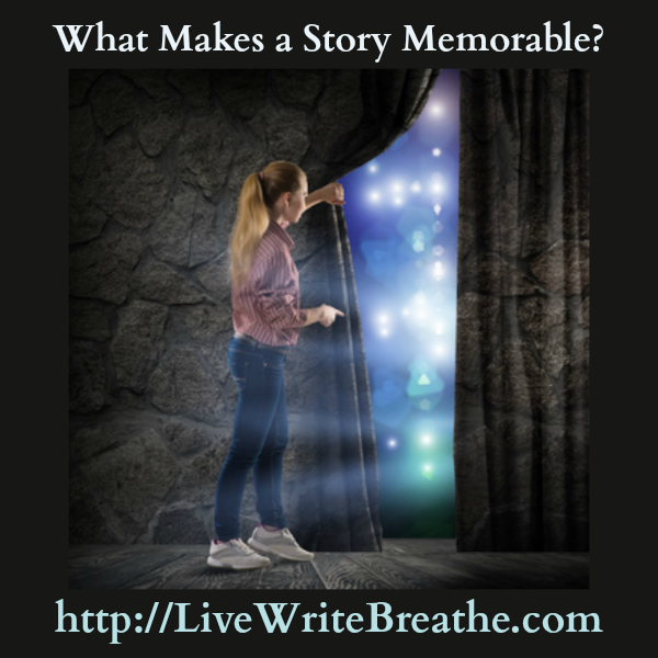 What Makes a Story Memorable | Live Write Breathe