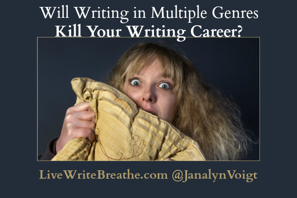 Will Writing in Multiple Genres Kill Your Writing Career by Janalyn Voigt from Live Write Breathe