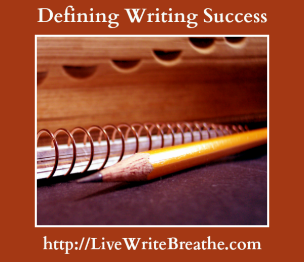 Defining Writing Success | Live Write Breathe