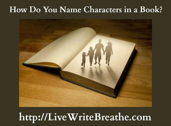 How Do You Name Characters | Live Write Breathe