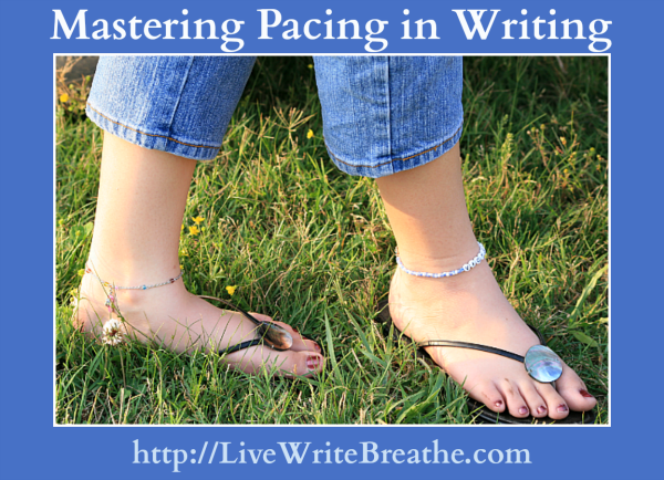 Mastering Pacing in Writing | Live Write Breathe