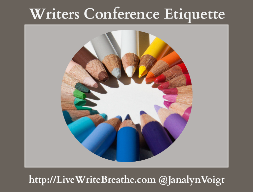 Writers Conference Etiquette via @JanalynVoigt|Live Write Breathe