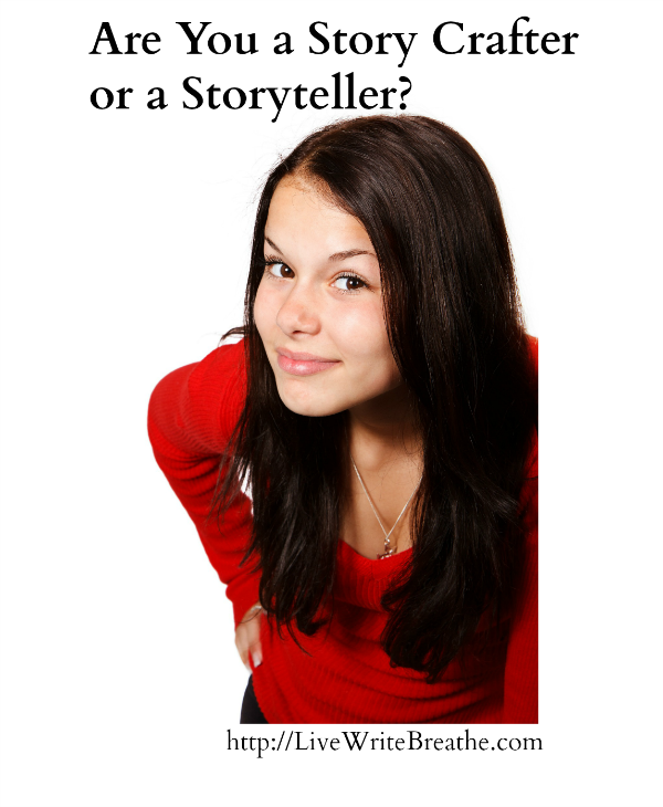 Are You a Story Crafter or a Storyteller via @JanalynVoigt |Live Write Breathe