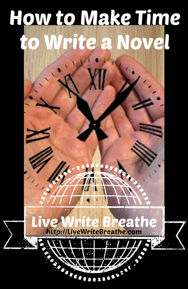 How to Make Time to Write a Novel via Janalyn Voigt | Live Write Breathe