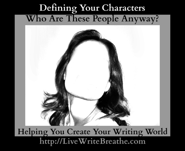 Defining Your Characters Who Are These People Anyway via @JanalynVoigt | Live Write Breathe