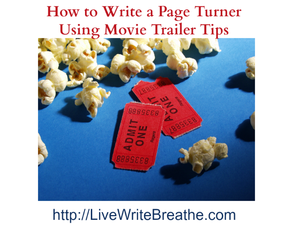 How to Write a Page Turner Using Movie Trailer Tips via Janalyn Voigt | Live Write Breathe