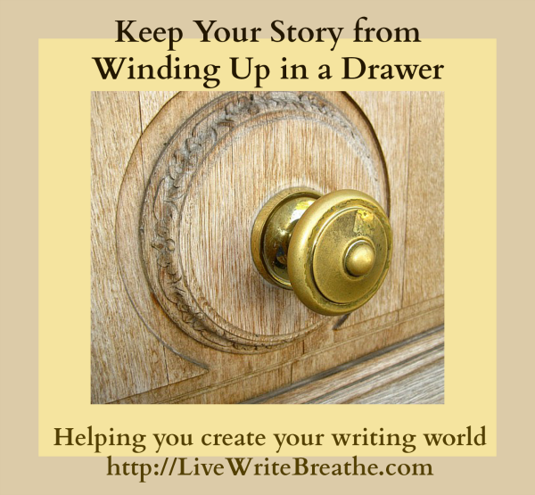 Keep Your Story from Winding Up in a Drawer by @JanalynVoigt |Live Write Breathe