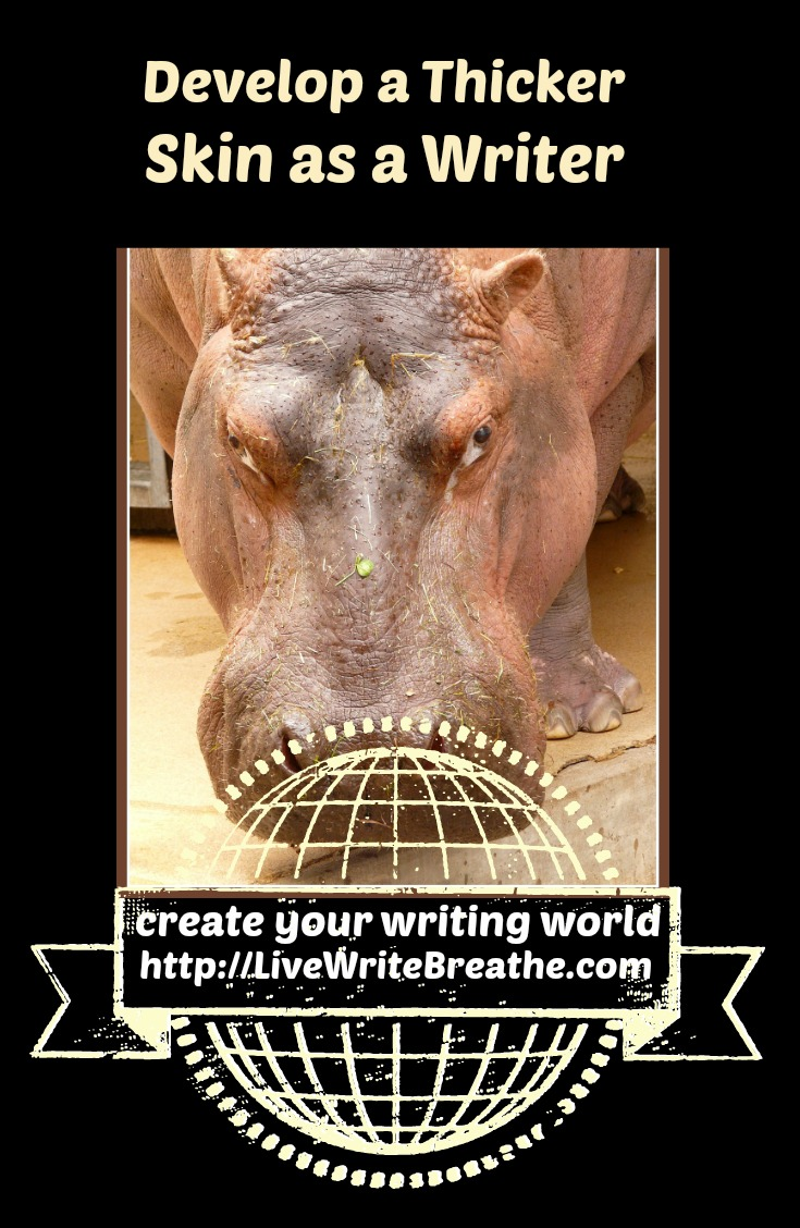 Develop a Thicker Skin as a Writer via @JanalynVoigt | Live Write Breathe
