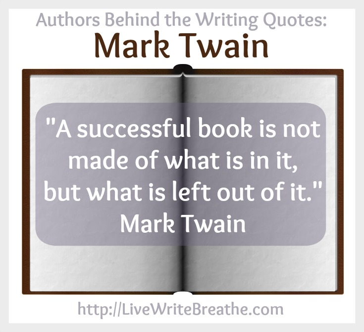 Authors Behind Writing Quotes Mark Twain via @JanalynVoigt | Live Write Breathe