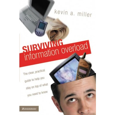 Surviving Information Overload by Kevin A. Miller | LiveWriteBreathe.com (Book for Writers)