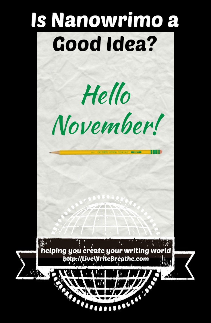 Is NanoWrimo a Good Idea? via Janalyn Voigt | Live Write Breathe