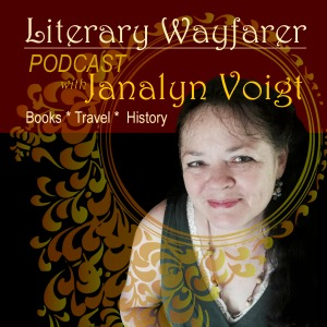 Literary Wayfarer Podcast with Janalyn Voigt