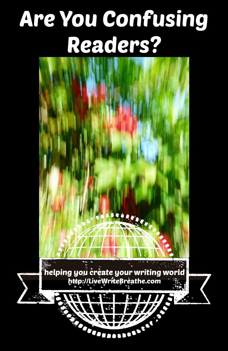 Are You Confusing Readers? via @JanalynVoigt | Live Write Breathe