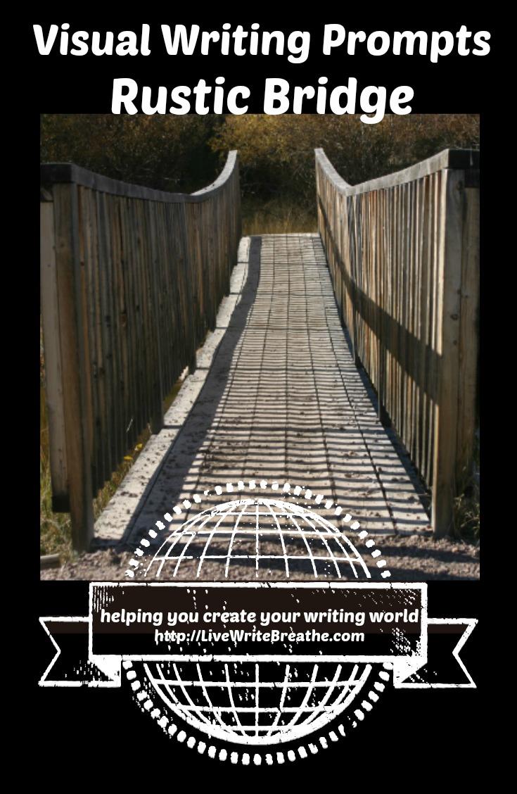 Visual Writing Prompts - Rustic Bridge via @JanalynVoigt | Live Write Breathe
