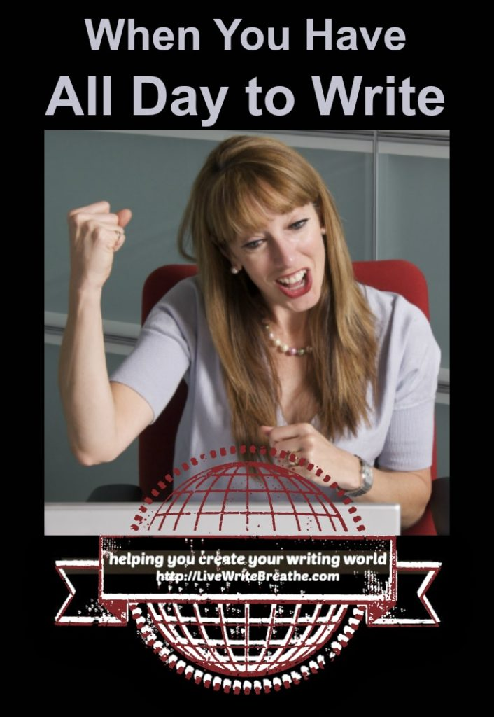 When You Have All Day to Write via @JanalynVoigt Live Write Breathe