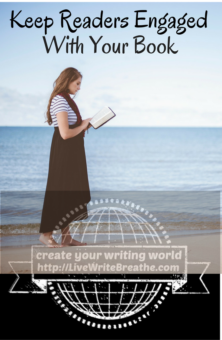 Keep Readers Engaged With Your Book via @JanalynVoigt | Live Write Breathe