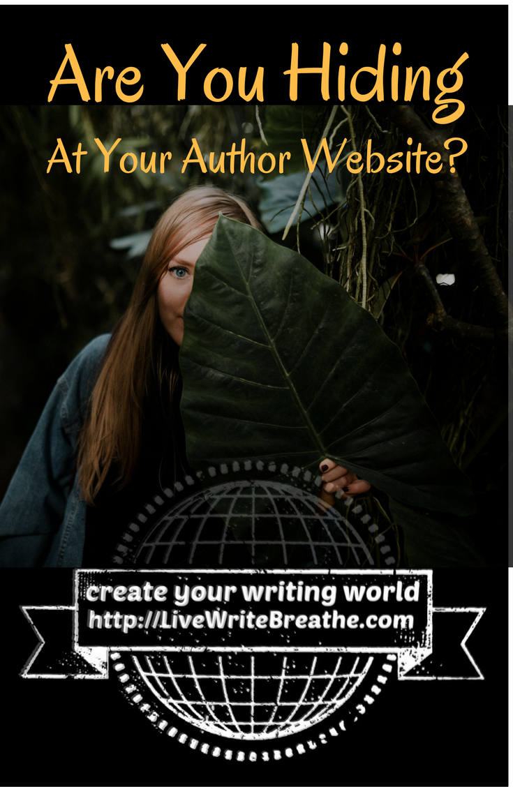 Are You Hiding at Your Author Website via @JanalynVoigt | Live Write Breathe