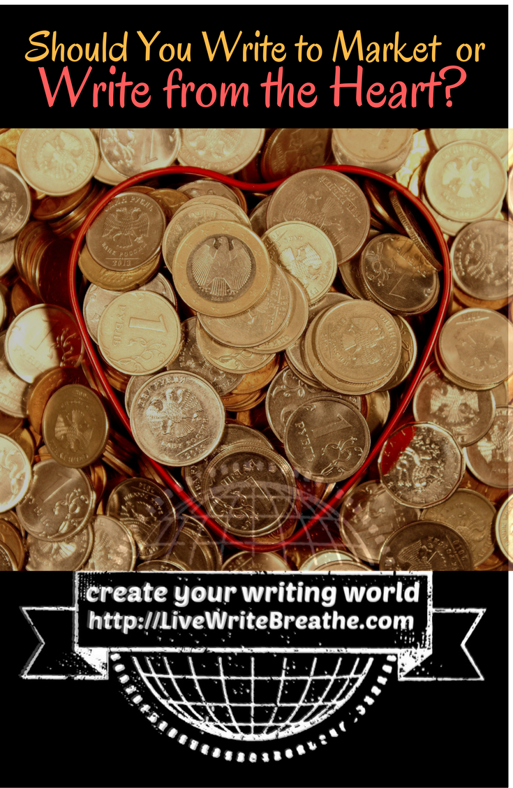 Should You Write to Market or from the Heart via @JanalynVoigt | Live Write Breathe