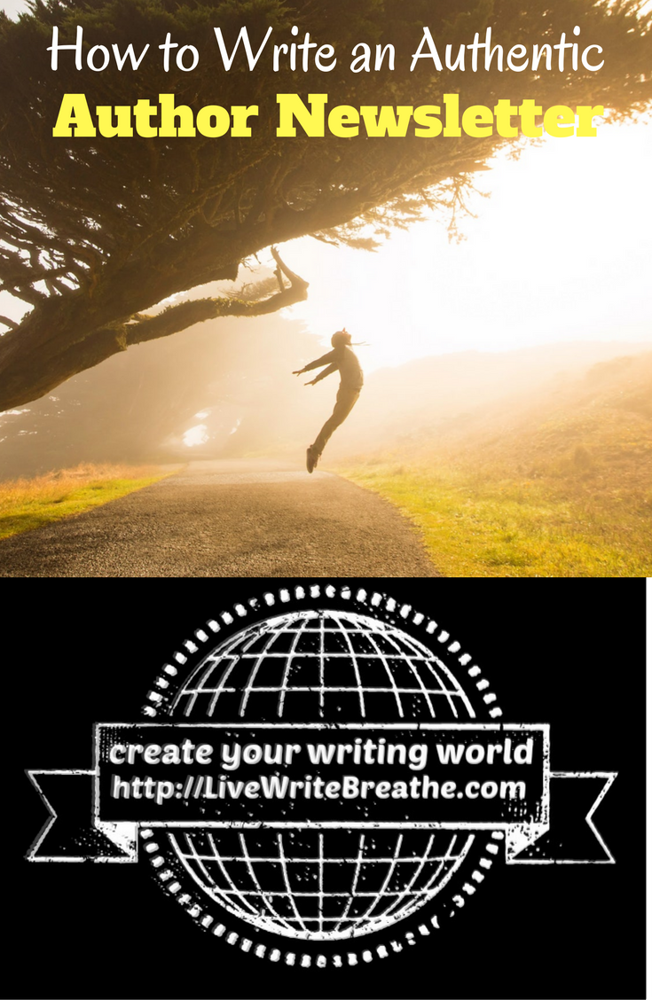How to Write an Authentic Author Newsletter via @JanalynVoigt } Live Write Breathe