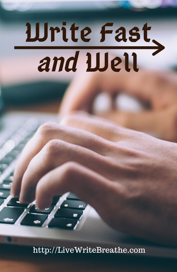 Write Fast AND Well via @JanalynVoigt for Live Write Breathe